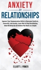 Anxiety in Relationship: The Essential guide to Overcome Anxiety, Jealousy and Negative Thinking. Heal Your Insecurity and Attachment to Establ Cover Image