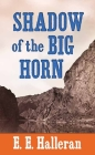 Shadow of the Big Horn Cover Image