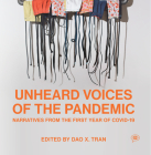 Unheard Voices of the Pandemic: Narratives from the First Year of Covid-19 (Voice of Witness) Cover Image