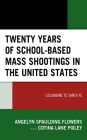 Twenty Years of School-based Mass Shootings in the United States: Columbine to Santa Fe Cover Image