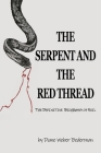 The Serpent and the Red Thread: The Definitive Biography of Evil Cover Image