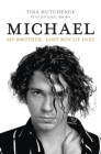 Michael: My Brother, Lost Boy of INXS Cover Image
