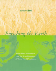 Enriching the Earth: Fritz Haber, Carl Bosch, and the Transformation of World Food Production Cover Image