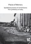 Places of Memory: Spatialised Practices of Remembrance from Prehistory to Today Cover Image