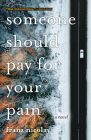 Someone Should Pay for Your Pain Cover Image