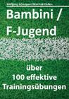 Bambini/F-Jugend: über 100 effektive Trainingsübungen Cover Image