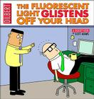 The Fluorescent Light Glistens Off Your Head (Dilbert Book Collections Graphi) Cover Image