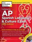 Cracking the AP Spanish Language & Culture Exam with Audio CD, 2019 Edition: Practice Tests & Proven Techniques to Help You Score a 5 (College Test Preparation) Cover Image