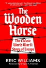 The Wooden Horse: The Classic World War II Story of Escape Cover Image