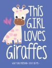 This Girl Loves Giraffes: School Notebook Animal Lover Gift 8.5x11 Wide Ruled Cover Image