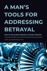 A Man's Tools for Addressing Betrayal Cover Image