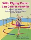 With Flying Colors - English Color Idioms (Spanish-English): Con Colores Volantes - Modismos con Colores en Inglés (Español - Inglés) Cover Image