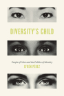 Diversity's Child: People of Color and the Politics of Identity Cover Image