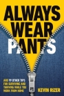 Always Wear Pants: And 99 Other Tips for Surviving and Thriving While You Work from Home Cover Image