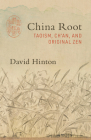 China Root: Taoism, Ch'an, and Original Zen Cover Image