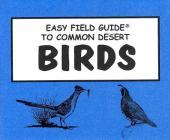 Easy Field Guide Common Desert Birds (Uk) (Easy Field Guides) Cover Image
