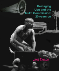 Restaging Ubu and the Truth Commission: 20 Years On Cover Image