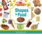 Shapes in Food (Shapes Everywhere) Cover Image