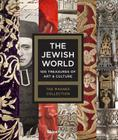 The Jewish World: 100 Treasures of Art and Culture Cover Image