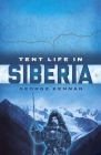 Tent Life in Siberia Cover Image