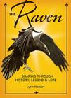 The Raven: Soaring Through History, Legend & Lore Cover Image