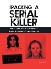 Tracking a Serial Killer: Timelines of the World's Most Notorious Murderers Cover Image