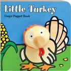 Little Turkey: Finger Puppet Book: (Finger Puppet Book for Toddlers and Babies, Baby Books for First Year, Animal Finger Puppets) (Little Finger Puppet Board Books) Cover Image