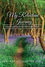 My Reluctant Journey: Lessons Learned on the Path to Retirement Cover Image