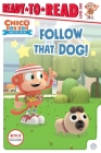 Follow That Dog!: Ready-to-Read Level 1 (Chico Bon Bon: Monkey with a Tool Belt) Cover Image