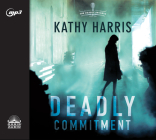 Deadly Commitment: A Novel (The Deadly Secrets #1) Cover Image