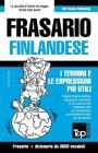 Frasario Italiano-Finlandese e vocabolario tematico da 3000 vocaboli Cover Image