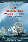 The Incredible War of 1812: A Military History Cover Image