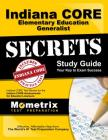 Indiana Core Elementary Education Generalist Secrets Study Guide: Indiana Core Test Review for the Indiana Core Assessments for Educator Licensure Cover Image
