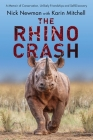 The Rhino Crash: A Memoir of Conservation, Unlikely Friendships and Self-Discovery Cover Image