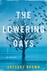 The Lowering Days: A Novel Cover Image