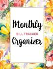 Monthly Bill Tracker Organizer: Watercolor Flower Cover - Monthly Bill Payment and Organizer - Simple Keeping Money Debt Track Planning Budgeting Reco Cover Image