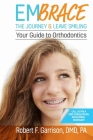 Embrace the Journey & Leave Smiling: Your Guide to Orthodontics Cover Image
