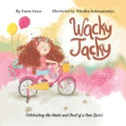 Wacky Jacky: Celebrating the Heart and Soul of a Free Spirit. Cover Image