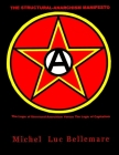 The Structural-Anarchism Manifesto: (The Logic of Structural-Anarchism Versus The Logic of Capitalism) Cover Image
