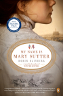 My Name Is Mary Sutter Cover Image