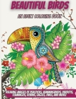 Beautiful Birds: An Adult Coloring Book with Relaxing Images of Peacocks, Hummingbirds, Parrots, Flamingos, Robins, Eagles, Owls, and M Cover Image