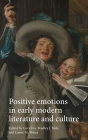 Positive Emotions in Early Modern Literature and Culture Cover Image