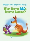 Riddles and Rhymes: What Did the ABCs Feed the Animals: Bedtime with a Smile Picture Books Cover Image