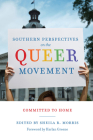 Southern Perspectives on the Queer Movement: Committed to Home Cover Image