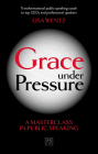 Grace Under Pressure: A Masterclass in Public Speaking Cover Image