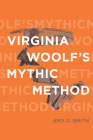 Virginia Woolf's Mythic Method (Classical Memories/Modern Identitie) Cover Image