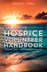 The Hospice Volunteer Handbook: Volume One - The Friendly Visitor Cover Image