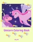 Unicorn Coloring Book: Unicorn Coloring Book for Kids, Coloring Beautiful Pages for Girls Ages 3-6, Cute Unicorn Coloring Pages, Perfect Gift Cover Image