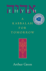 Ehyeh: A Kabbalah for Tomorrow Cover Image