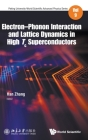 Electron-Phonon Interaction and Lattice Dynamics in High Tc Superconductors Cover Image